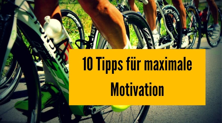 10 Tipps maximale Motivation